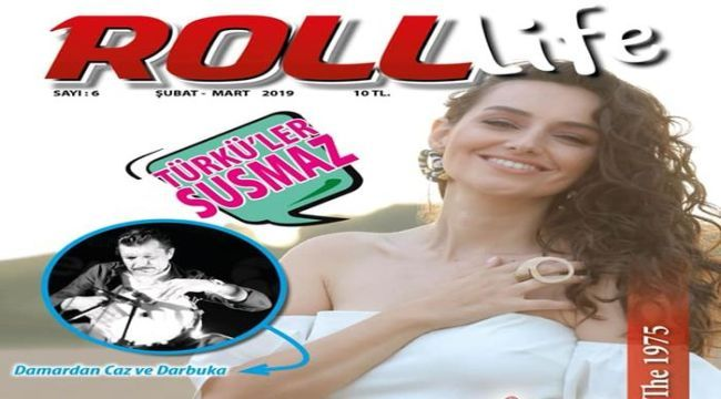 Roll Life Şubat-Mart sayısı çıktı
