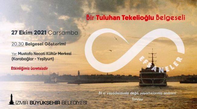 'Efsaneler' Belgeseli İzmir'de Gösterilecek